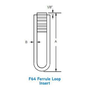 F64 Ferrule Loop Insert