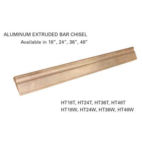 Aluminum Extruded Bar Chisel